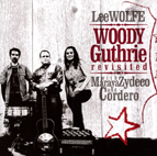 LEE WOLFE WOODY GUTHRIE REVISITED WITH MARAYA ZYDECO CORDERO