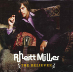 Rhett Miller/ The Believer (Blues & Country)